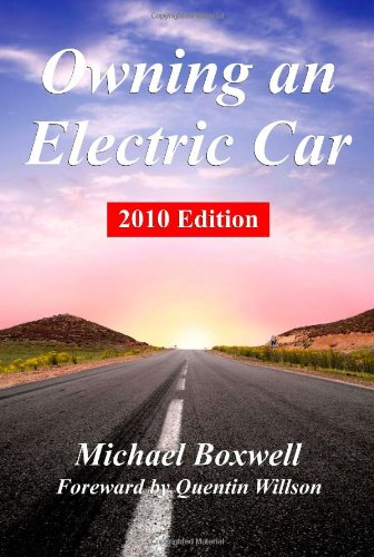 Owning an Electric Car: Discover the Practicalities of Owning and Using Electric Cars- for Business...