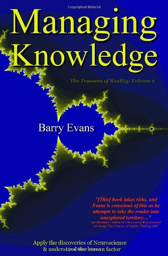 Managing Knowledge - The Trousers of Reality: Volume 2: Evans, Barry