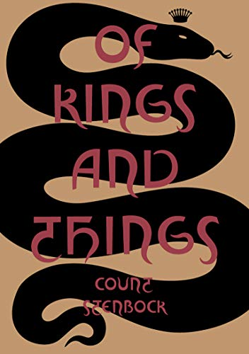 9781907222573: Of Kings and Things - Strange Tales and Decadent Tales by Count Eric Stanislaus Stenbock (Strange Attractor Press)