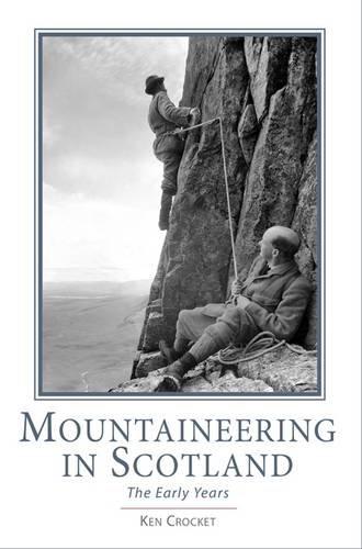 Mountaineering in Scotland: The Early Years: Crocket, Ken