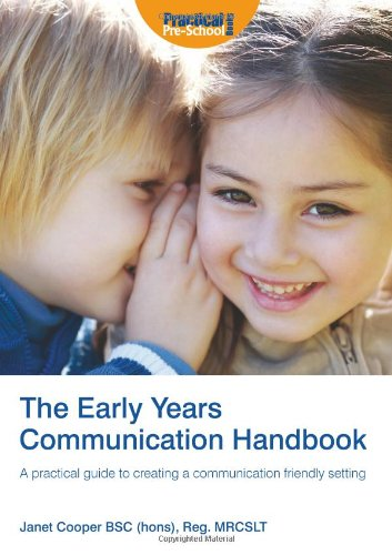 The Early Years Communication Handbook: A Practical Guide to Creating a Communication-friendly ...