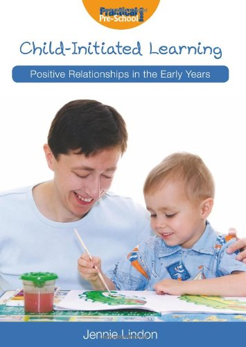 9781907241079: Positive Relationships: Child-Initiated Learning (Positive Relationships in the Early Years)