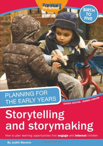 Planning for the Early Years: Storytelling and Story Making: Stevens, Judith