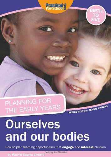 Planning for the Early Years: Ourselves and Our Bodies: Sparks Linfield, Rachel