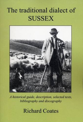 9781907242090: The Traditional Dialect of Sussex: A Historical Guide, Description, Selected Texts, Bibliography and Discography