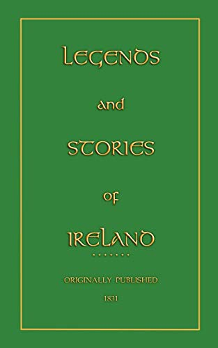 Legends and Stories of Ireland Myths, Legend and Folk Tales from Around the World: Samuel Lover