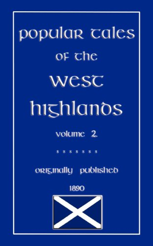 9781907256066: Popular Tales of the West Highlands Vol. 2 (Myths, Legend and Folk Tales from Around the World)