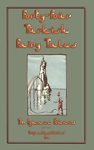 Forty-Four Turkish Fairy Tales (Paperback or Softback): Kunos, Ignacz