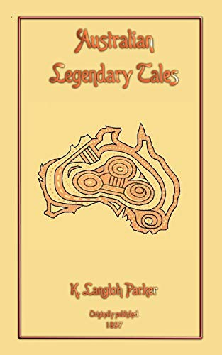 9781907256417: Australian Legendary Tales (Myths, Legend and Folk Tales from Around the World)