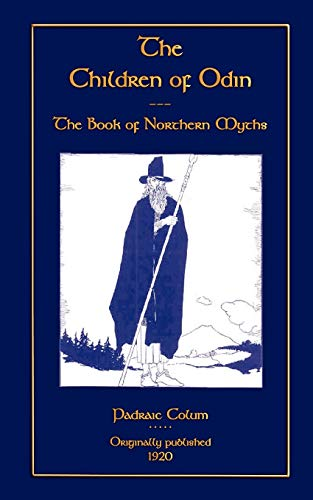 The Children of Odin - The Book of Northern Myths: Padraic Colum