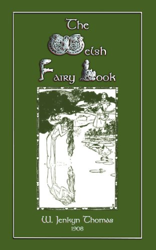 9781907256684: The Welsh Fairy Book (Myths, Legend and Folk Tales from Around the World)
