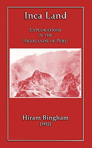 9781907256691: Inca Land - Explorations in the Highlands of Peru