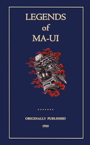 The Legends of Maui (Myths, Legend and