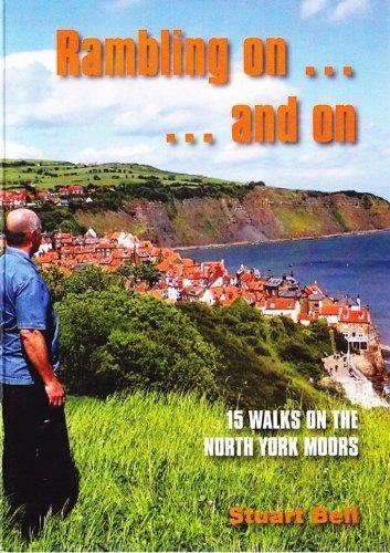 9781907257483: Rambling on. and on: 15 Walks on the North York Moors