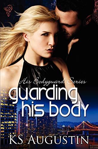 9781907280726: Guarding His Body: His Bodyguard Series