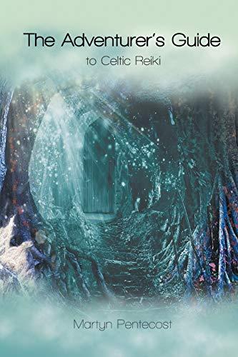 9781907282386: The Adventurer's Guide: To Celtic Reiki (Celtic Reiki Mastery)