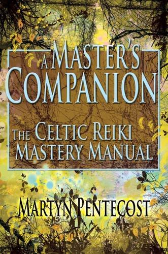9781907282416: A Master's Companion: The Celtic Reiki Mastery Manual