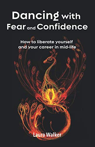 9781907282942: Dancing with Fear and Confidence: How to liberate yourself and your career in mid-life