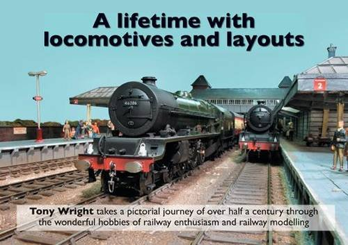 9781907292064: A Lifetime with Locomotives and Layouts