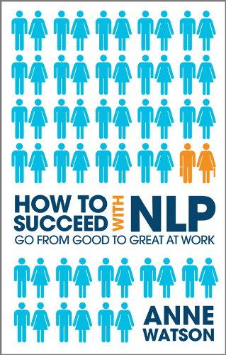9781907293054: How to Succeed with NLP: Go from Good to Great at Work