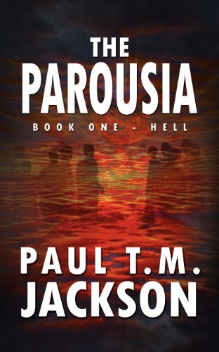 9781907294525: The Parousia: Book One - Hell