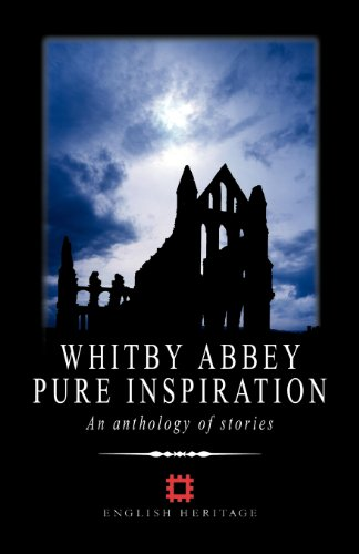 9781907294785: Whitby Abbey - Pure Inspiration: An Anthology of Stories