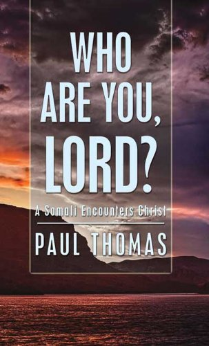 9781907294884: Who Are You, Lord? - A Somali Encounters Christ