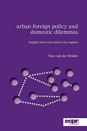 Urban Foreign Policy and Domestic Dilemmas: Insights from Swiss and EU City-regions: Nico Nico