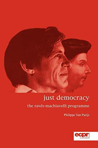 9781907301148: Just Democracy: The Rawls-Machiavelli Programme (ECPR Essays Series)