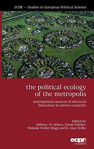 The Political Ecology of the Metropolis: Metropolitan Sources of Electoral Behaviour in Eleven ...