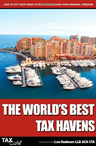 9781907302084: The World's Best Tax Havens: How to Cut Your Taxes to Zero and Safeguard Your Financial Freedom