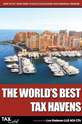 9781907302237: The World's Best Tax Havens: How to Cut Your Taxes to Zero and Safeguard Your Financial Freedom