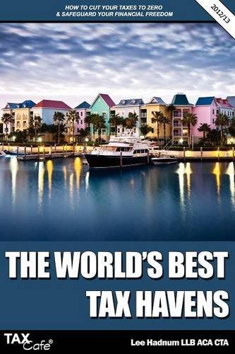 9781907302671: The World's Best Tax Havens: How to Cut Your Taxes to Zero and Safeguard Your Financial Freedom