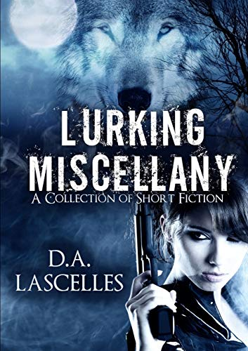 Lurking Miscellany: A Collection of Short Fiction: David Lascelles