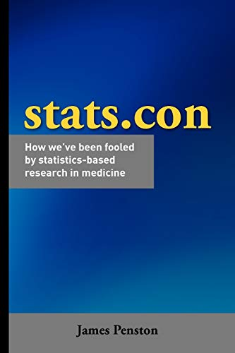9781907313332: Stats.con - How we've been fooled by statistics-based research in medicine