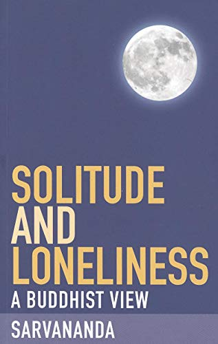9781907314070: Solitude and Loneliness: A Buddhist View