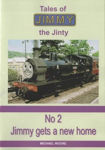 9781907315015: Jimmy Gets a New Home (Tales of Jimmy the Jinty)