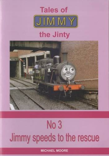 9781907315039: Jimmy Speeds to the Rescue (Tales of Jimmy the Jinty)
