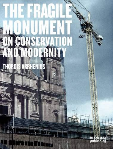 9781907317477: Fragile Monument: On Conservation and Modernity
