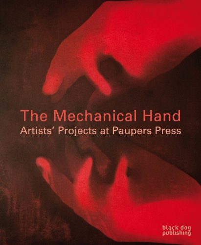 9781907317583: The Mechanical Hand: Artists' Projects at Paupers Press