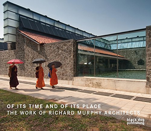 Of Its Time and of Its Place: The Work of Richard Murphy Architects (Hardcover): Richard Murphy