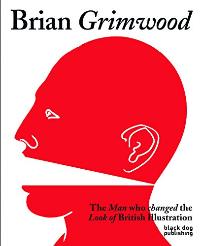 9781907317866: Brian Grimwood: The Man Who Changed the Look of British Illustration