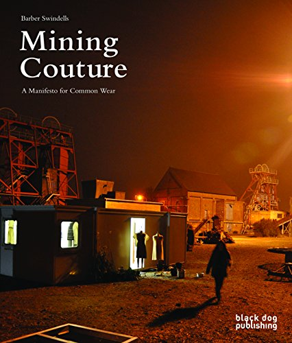 Mining Couture: A Manifesto for Common Wear: Black Dog Publishing