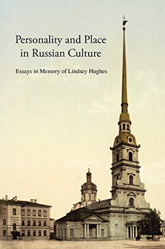 9781907322037: Personality and Place in Russian Culture: Essays in Memory of Lindsey Hughes