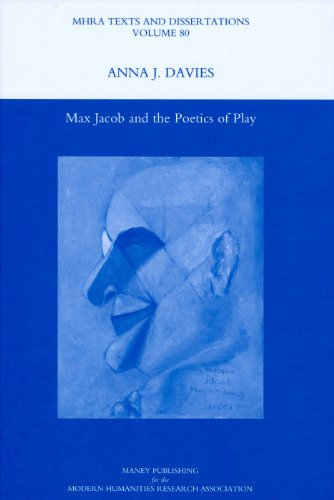 9781907322068: Max Jacob and the Poetics of Play (MHRA Texts and Dissertations) (Modern Humanities Research Association Texts and Dissertations)