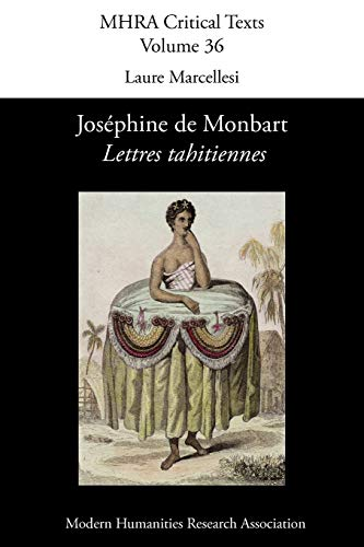 Lettres Tahitiennes (Mhra Critical Texts) (French Edition): De Monbart, Josephine; Monbart, ...