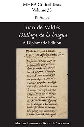 Diálogo de la lengua'. By Juan de Valdés. A Diplomatic Edition. Edited by K. ...