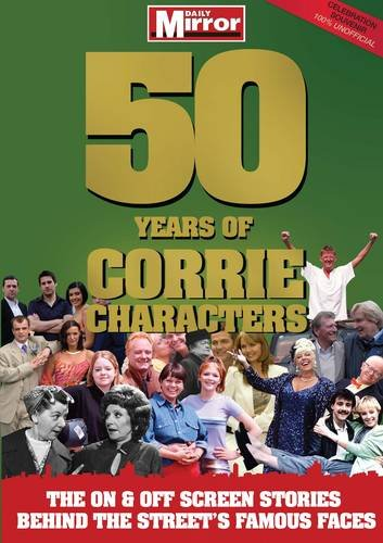 9781907324062: 50 Years of Corrie Characters