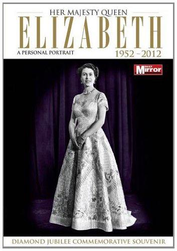 Her Majesty Queen Elizabeth - A Personal Portrait 1952 - 2012: Diamond Jubilee Commemorative ...