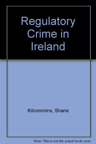 Regulatory Crime in Ireland: Shane Kilcommins, Frances Buckley